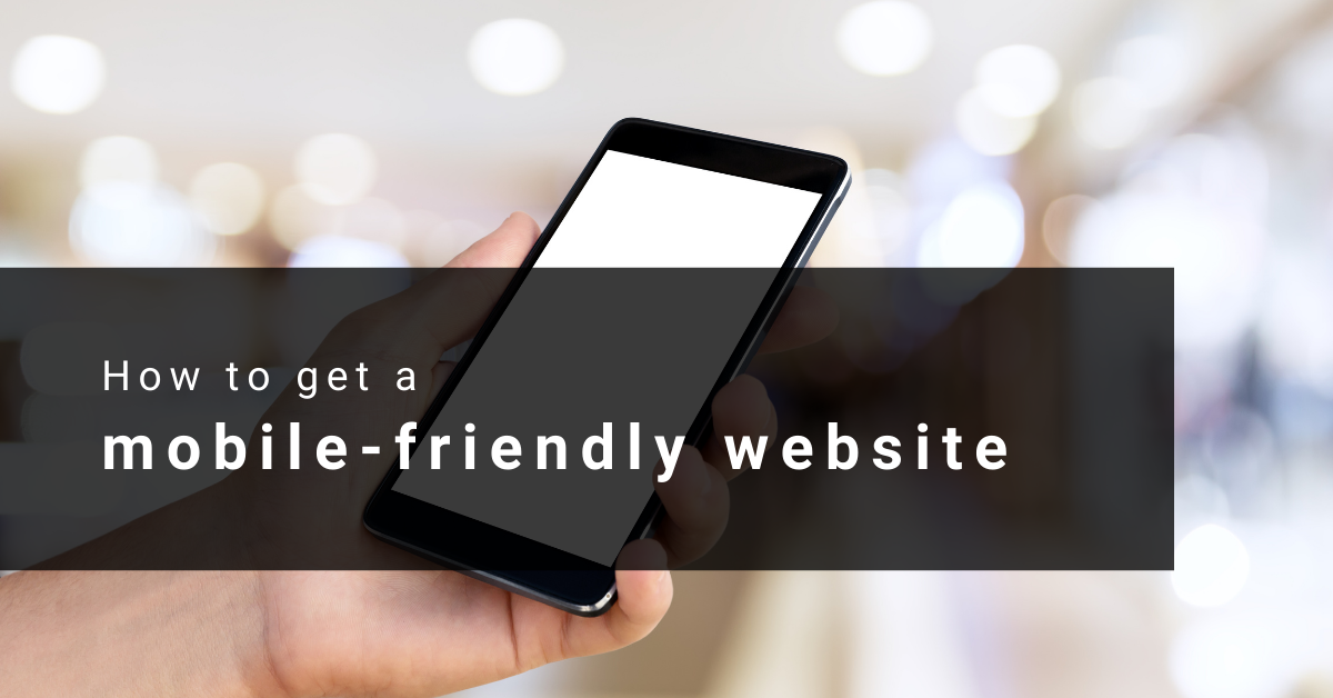 How to get a mobile-friendly website