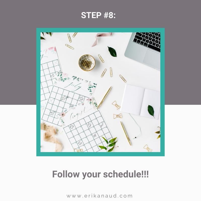 Content Calendar Step 8: Follow your schedule
